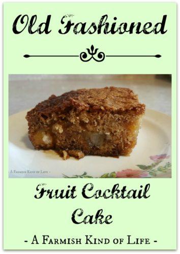 Just like grandma used to make. -- Old Fashioned Fruit Cocktail Cake - A Farmish Kind of Life