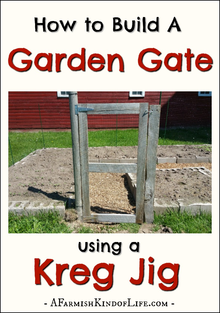 how to build a garden gate using a kreg jig a farmish. Black Bedroom Furniture Sets. Home Design Ideas