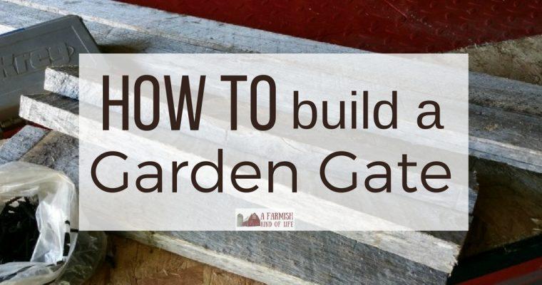 How To Build a Garden Gate