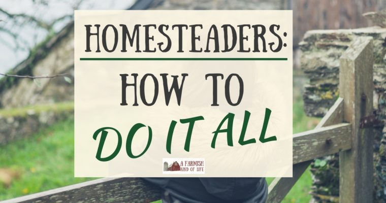 Homesteaders: How To Do It All