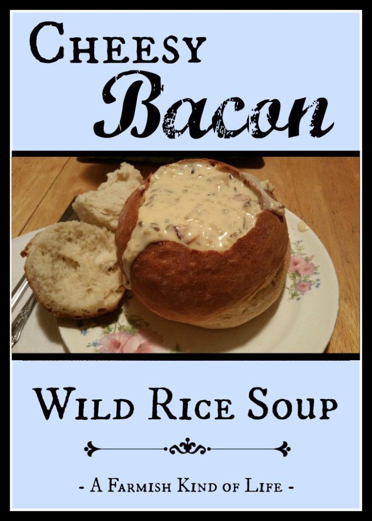 Cheesy Bacon Wild Rice Soup - A Farmish Kind of Life