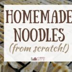 Easy Homemade Noodles From Scratch