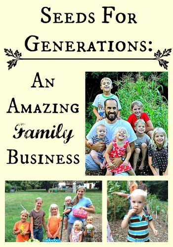 Seeds for Generations: An AMAZING Family Business -- A Farmish Kind of Life
