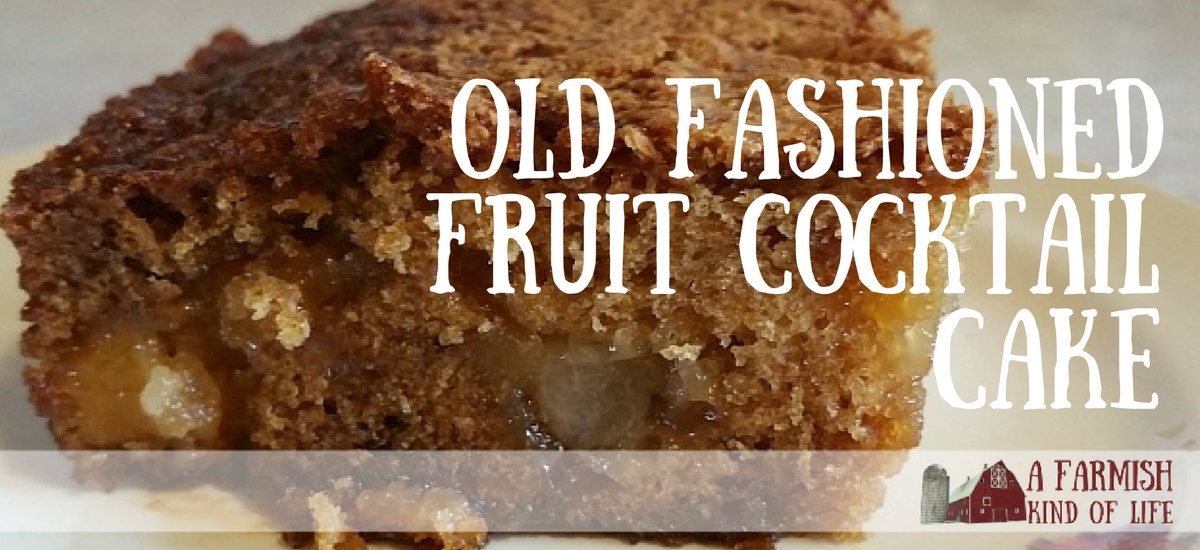 Old Fashioned Fruit Cocktail Cake