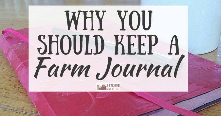 Why You Should Keep a Farm Journal