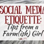 Social Media Etiquette: Tips from a Farm(ish) Girl