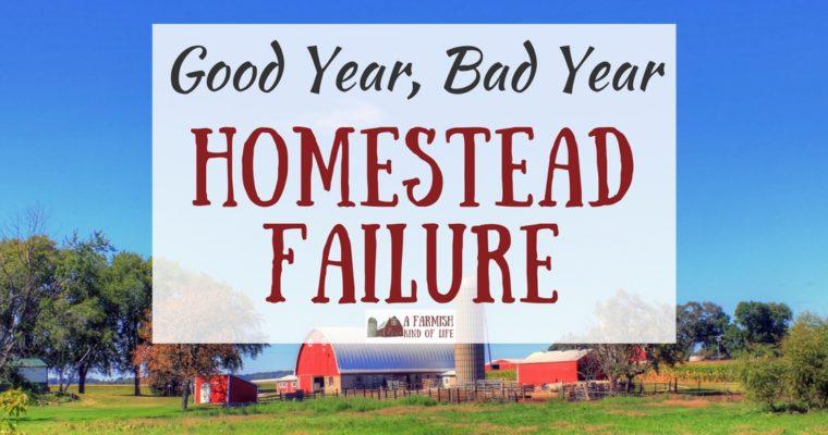 Good Year, Bad Year: Homestead Failure