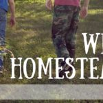 Why We Are Homesteaders: 28 Reasons