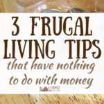3 Frugal Living Tips That Have Nothing To Do With Money