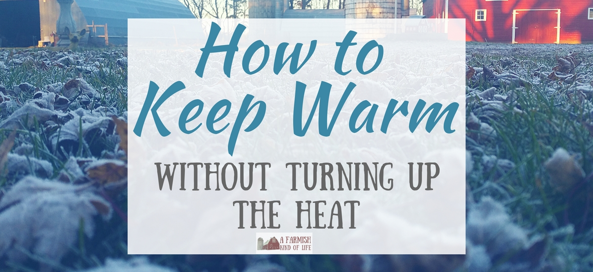 How to Keep Warm Without Turning up The Heat
