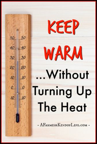 Keep Warm Without Turning Up The Heat - A Farmish Kind of Life