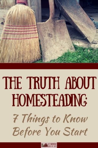 Want to hear the truth about homesteading? It's way harder than you think...and also more awesome than you could imagine.