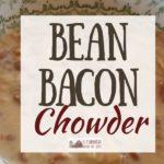 Bean Bacon Chowder: Because, Bacon
