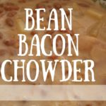 Bean Bacon Chowder