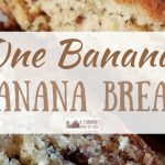 Banana Bread… with One Banana?