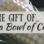 The Gift of A Bowl of Corn