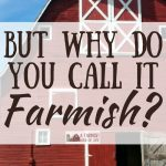 "But Why Do You Call It ""Farmish""?"