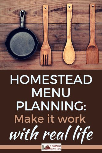 Is your homestead menu planning frustration caused by one of these five common reasons? Let's look at how to make menu planning work for you.