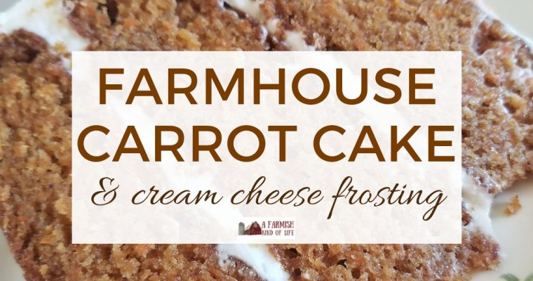 Farmhouse Carrot Cake with Cream Cheese Frosting