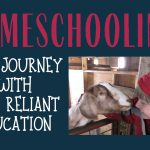 059: Homeschooling – Our Journey with Self Reliant Education
