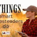 5 Things Smart Homesteaders Do