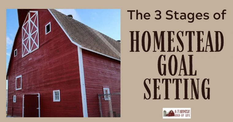 72: Homestead Goal Setting – The 3 Stages