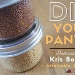 81: DIY your Pantry with Kris Bordessa