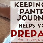 82: Keeping a Pantry Journal Helps you Prepare for Emergencies