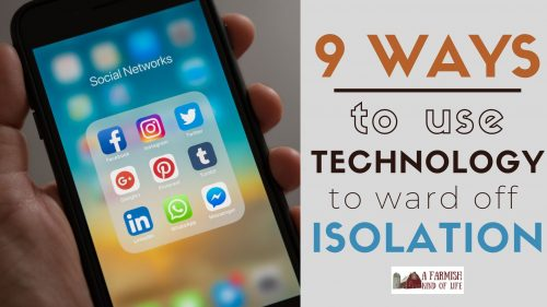 We sometimes take for granted all the options we have for connection via technology. Let's talk about 9 ways to use technology to ward off isolation.