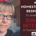 87: A Homesteader's Response to Everyone's Sudden Interest in Homesteading