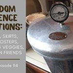 94: RAQs #1 — Sunburn, skirts, roosters, preserving, and vegan friends