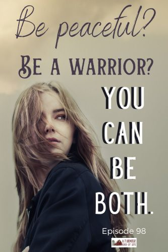 """It's better to be a warrior in a garden than a gardener in a war."" Let's talk about the importance of being both peaceful AND a warrior. You CAN be both."
