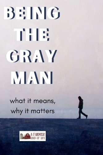 "Today we talk about the concept of being a ""gray man"", not only as it applies to homesteading and prepping but also how it applies to the current social and political climate."