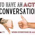 103: How to Have an Actual Conversation