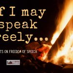 106: If I May Speak Freely: Freedom of Speech