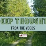 107: Deep Thoughts from the Woods