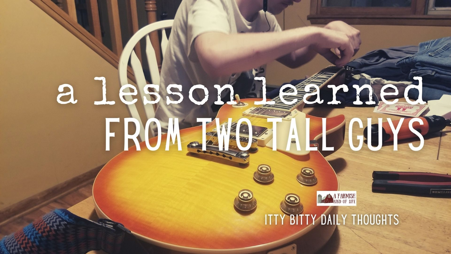 a lesson learned from two tall guys (itty bitty thoughts)