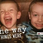 the way things were (itty bitty thoughts)