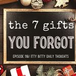 116: The 7 Gifts You Forgot