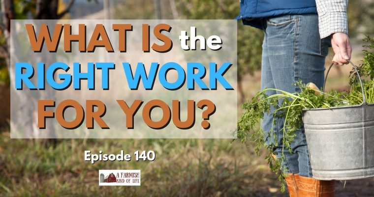 140: What is the right work for you?