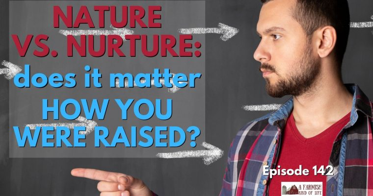 142: Nature vs. Nurture… as adults