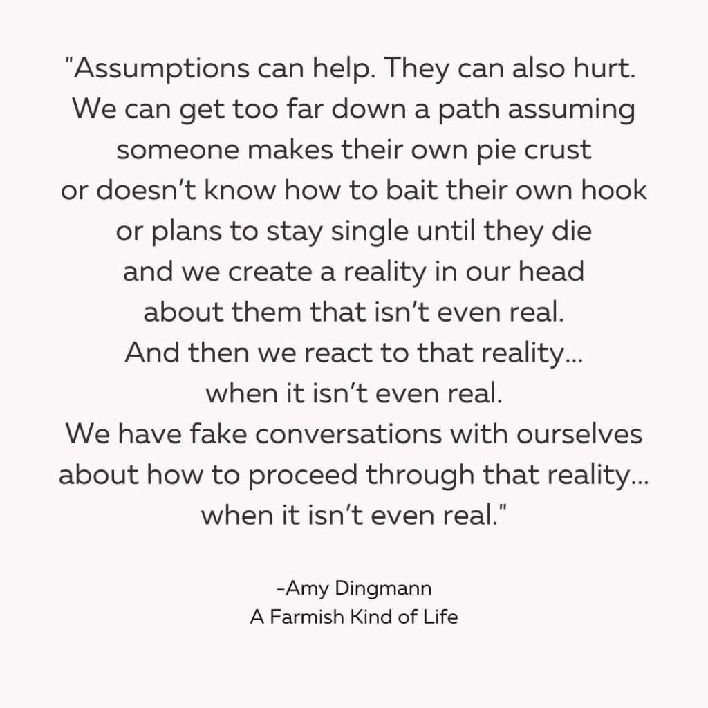A quote about assumptions and how they can get us in trouble.
