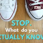 144: Assumptions – What Do You REALLY Know?