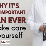 162: Why it's more important than ever to take care of yourself