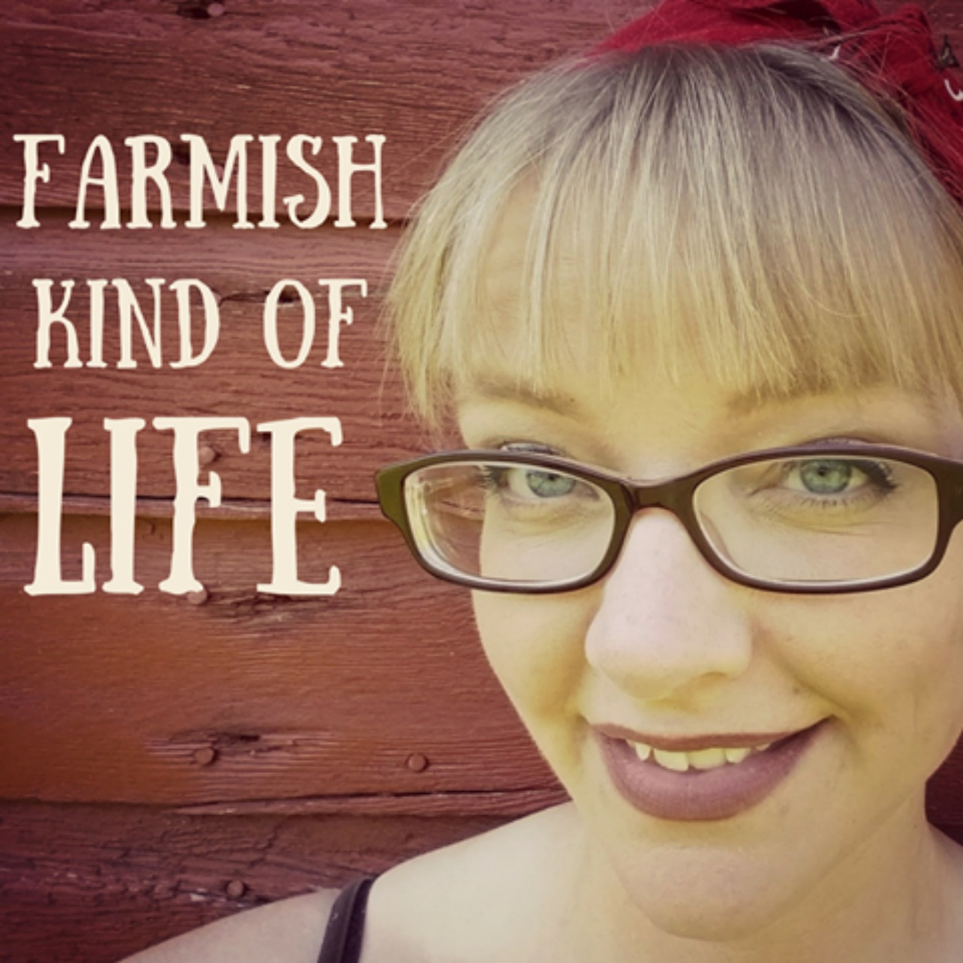 A Farmish Kind of Life